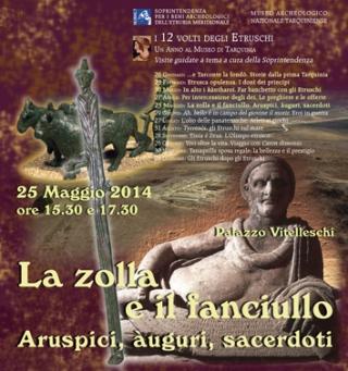 LA ZOLLA E IL FANCIULLO ARUSPICI, ÀUGURI, SACERDOTI - Museo Archeologico Nazionale Tarquiniense - 25 maggio 2014 ore 15,30 e 17,30